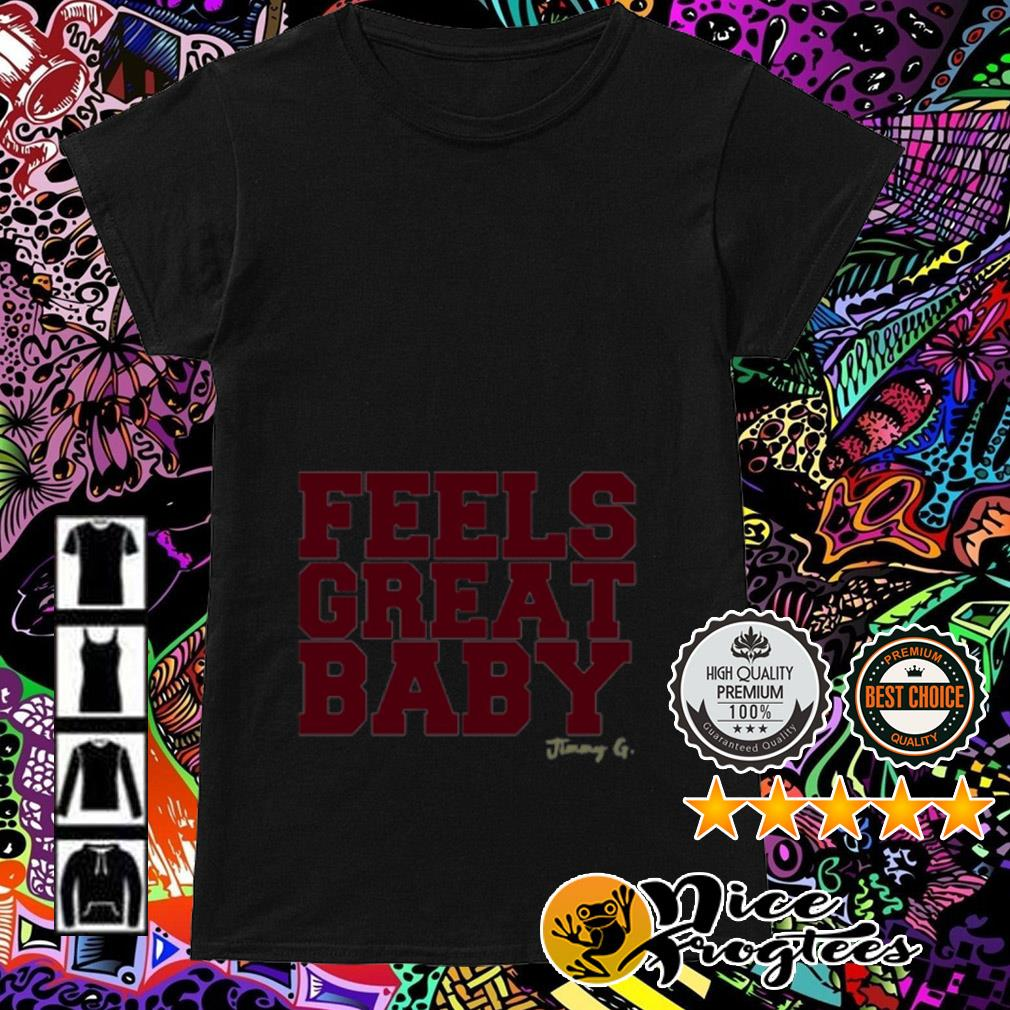 Official Feels Great Baby Jimmy G Ladies Tee