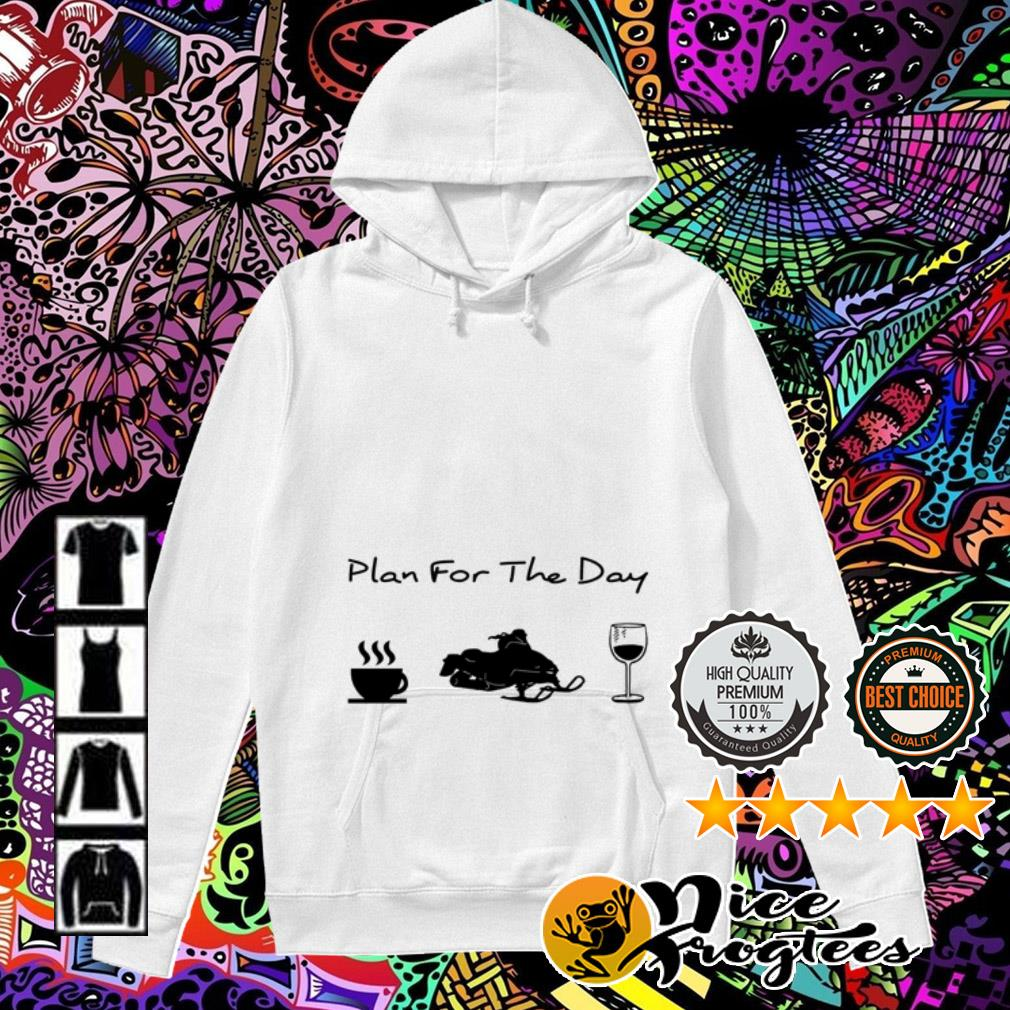 Plan for the day coffee Snowboarding and wine Hoodie