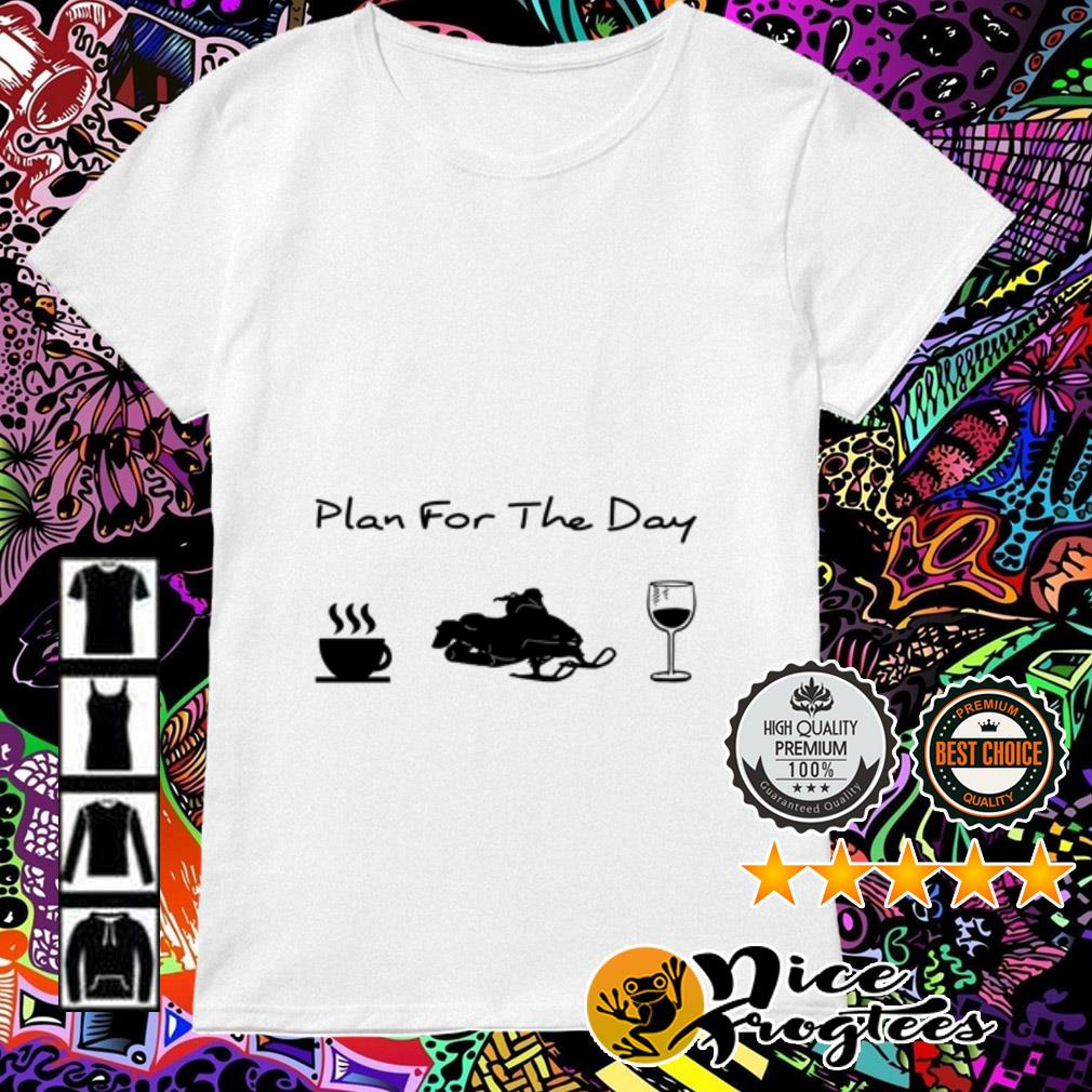 Plan for the day coffee Snowboarding and wine Ladies Tee