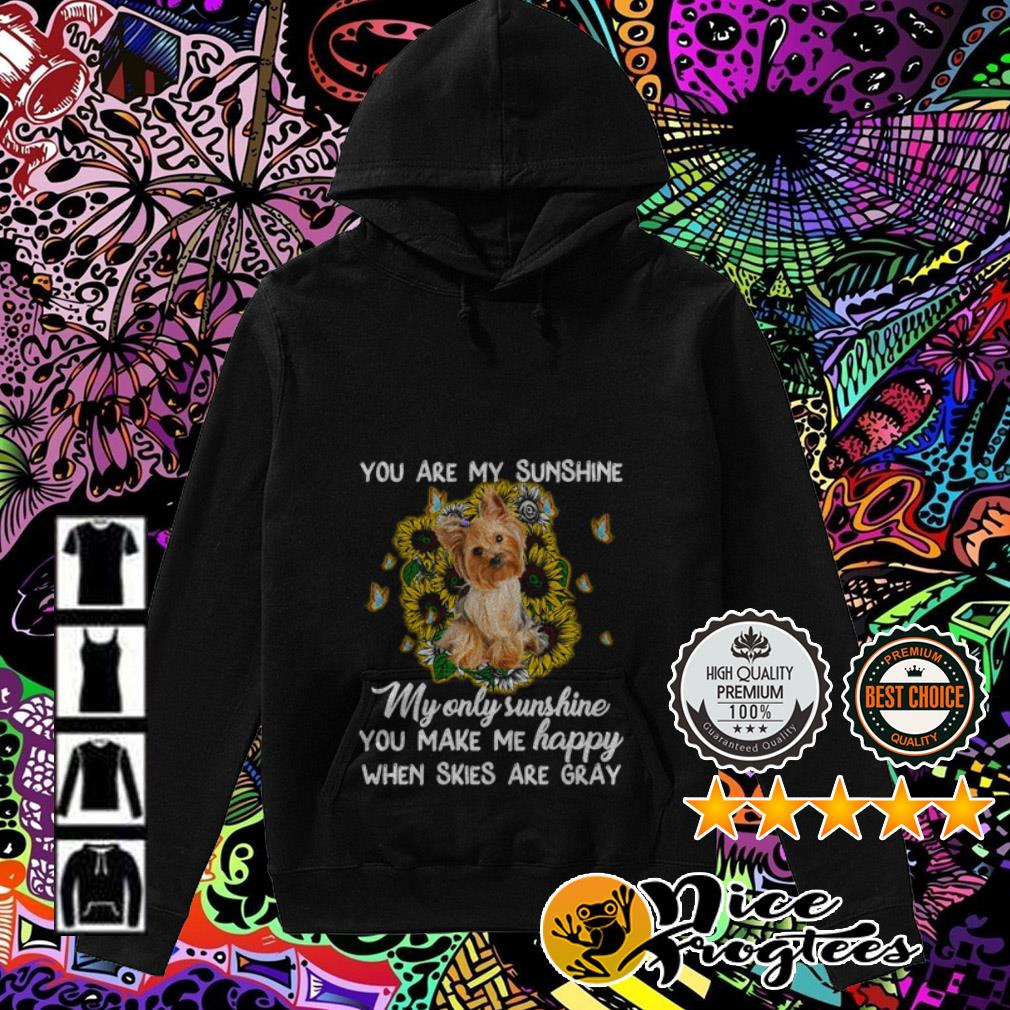 Shih Tzu sunflower you are my sunshine my only sunshine you make me happy Hoodie