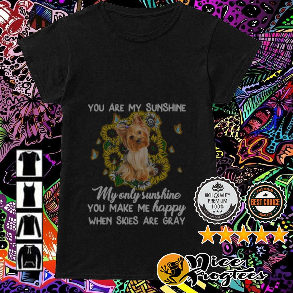 Shih Tzu sunflower you are my sunshine my only sunshine you make me happy Ladies Tee