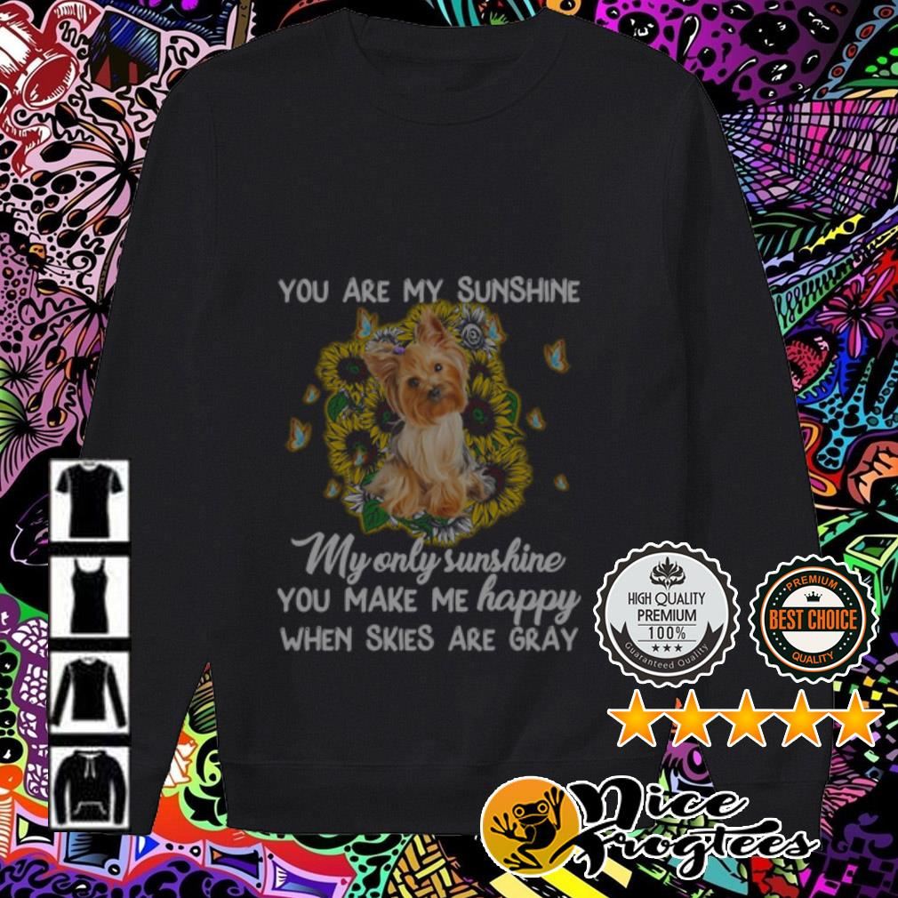 Shih Tzu sunflower you are my sunshine my only sunshine you make me happy Sweater