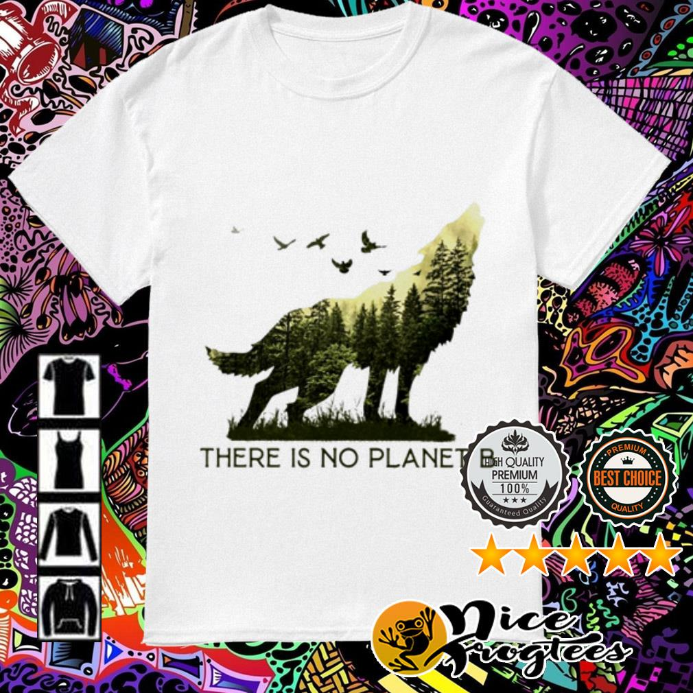 Wolf Mothernature there is no planet B shirt