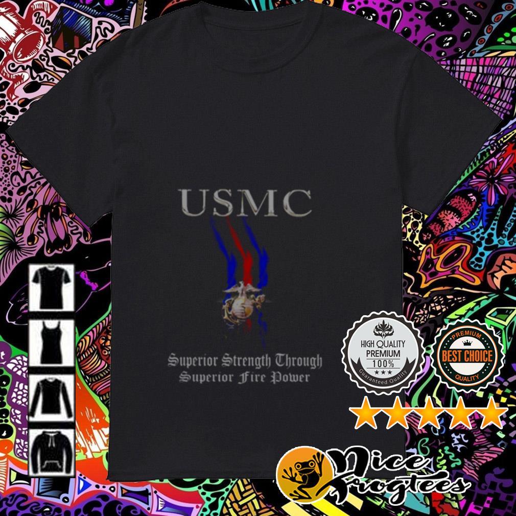 USMC Superior Strength through superior firepower US Marine Corp shirt