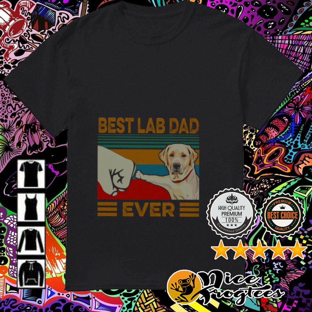 Vintage best Labrador Retriever dad ever shirt