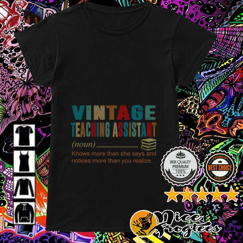 Vintage teaching assistant noun knows more than she says and notices more than Ladies Tee