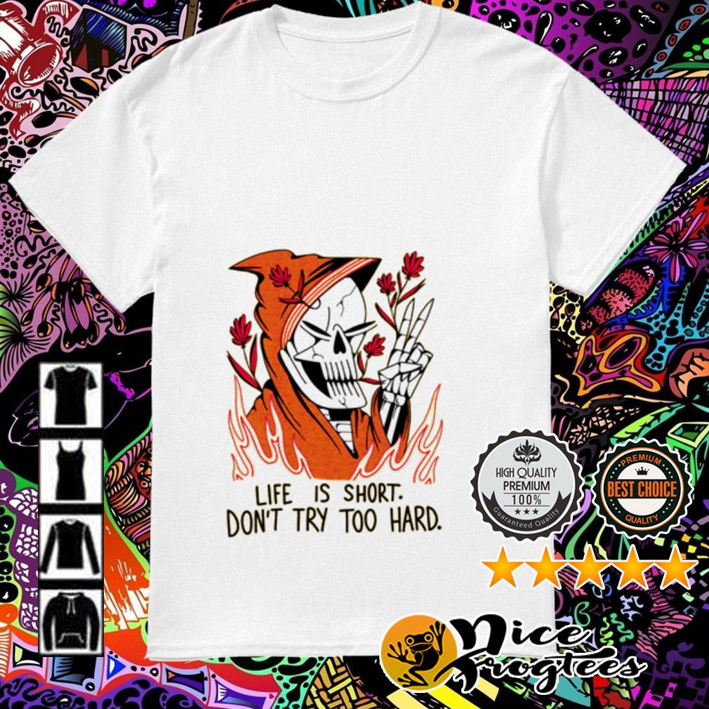 Devil life is short don't try too hard shirt