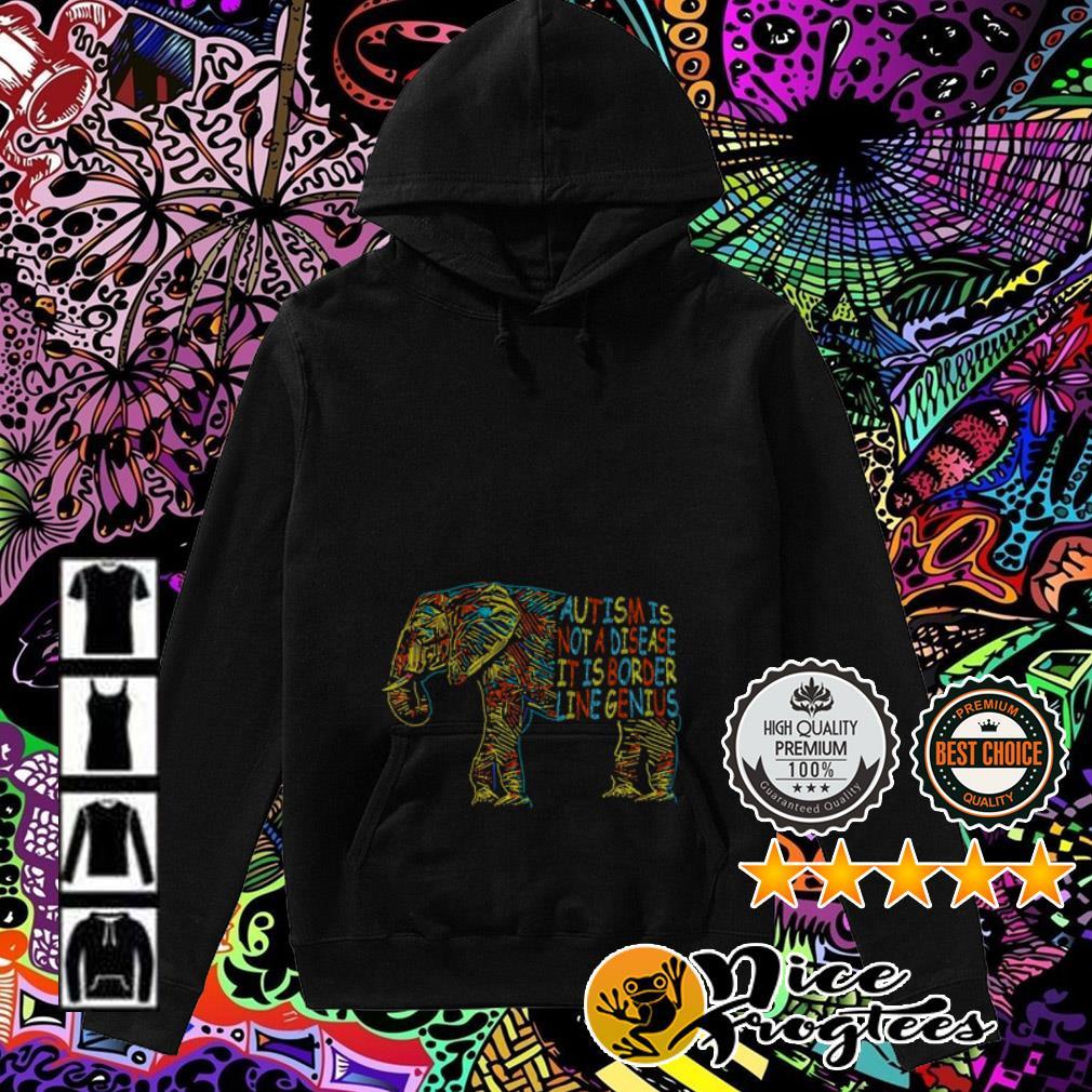 Elephant autism is not a disease it is border line genius Hoodie