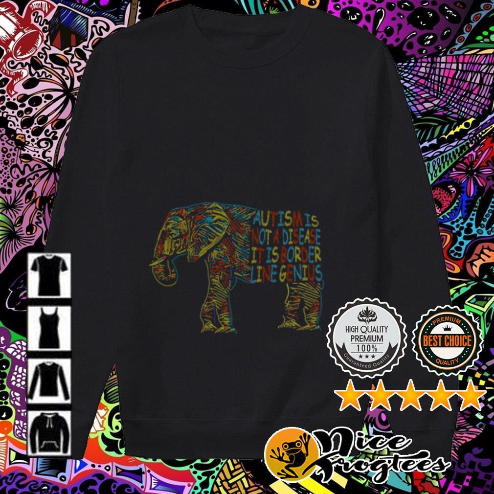 Elephant autism is not a disease it is border line genius Sweater