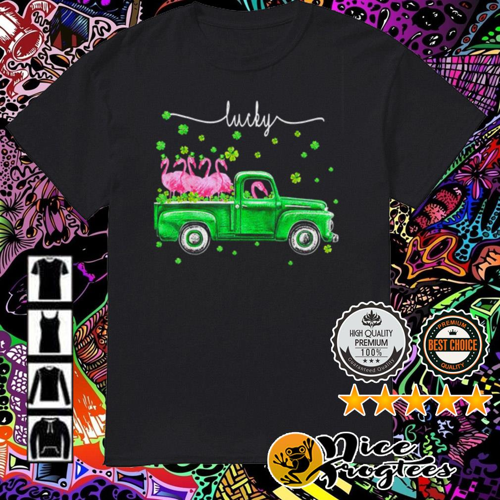 Flamingos driving truck lucky St. Patrick's Day shirt
