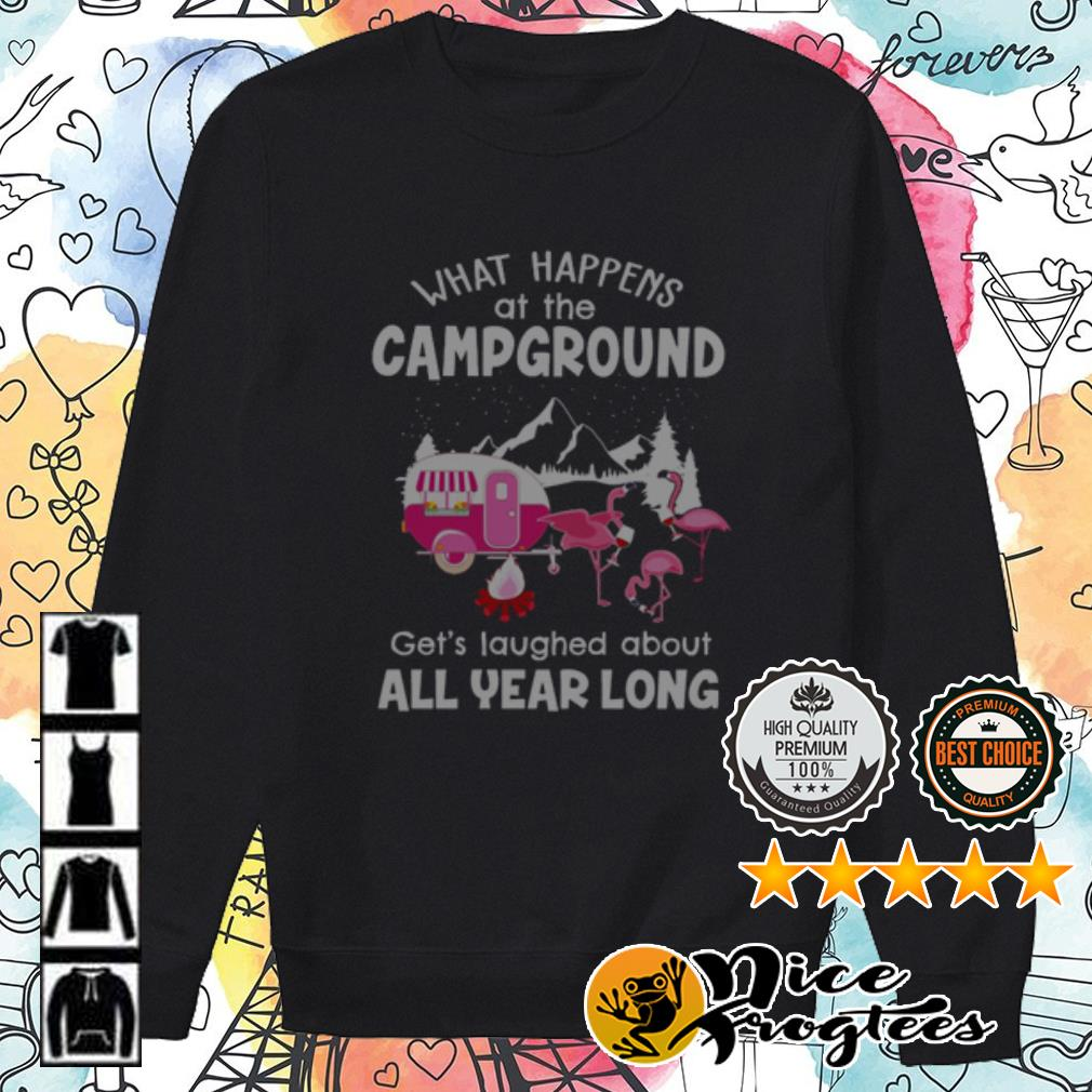 Flamingos what happens at campground get's laughed about all year long shirt