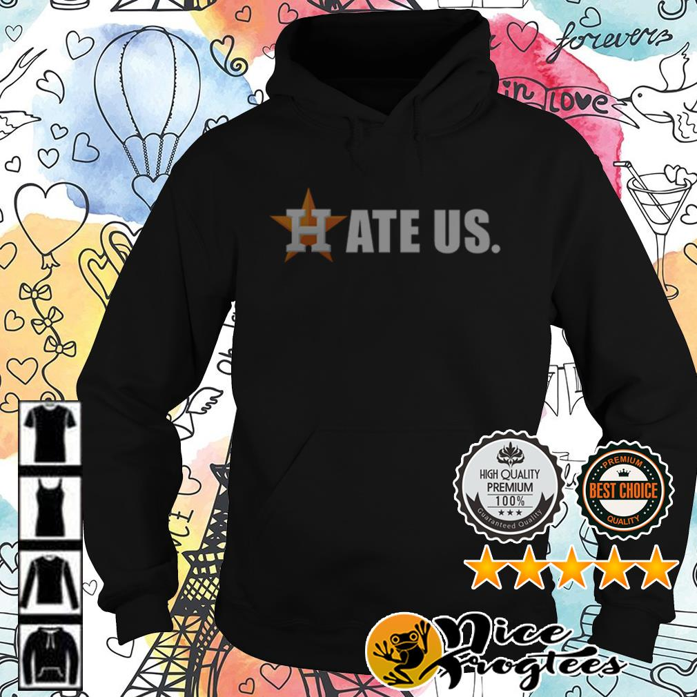 Houston Astros hate us shirt