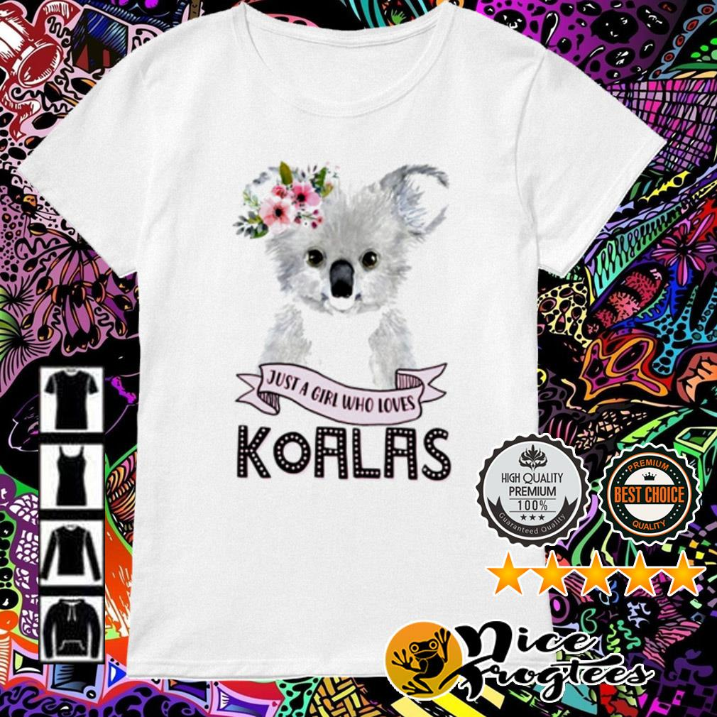 Just a girl who loves Koalas floral Ladies Tee