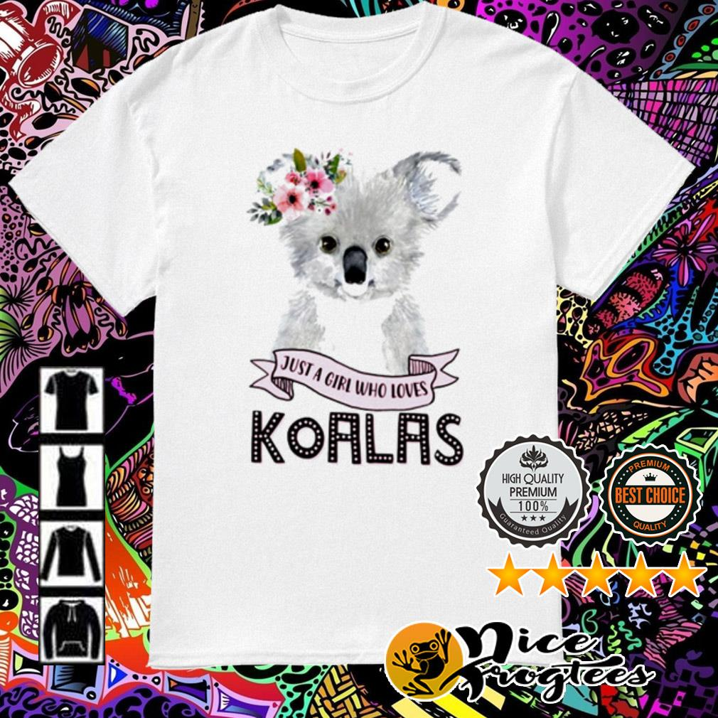 Just a girl who loves Koalas floral shirt