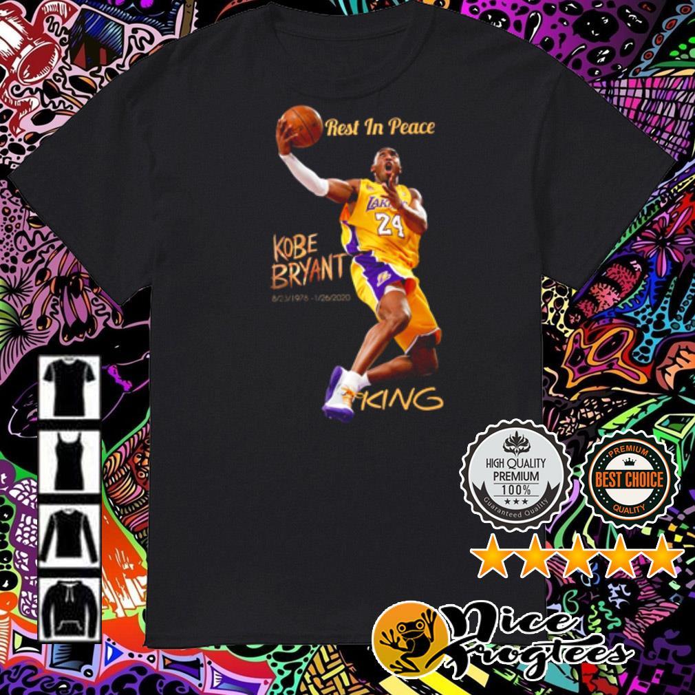 Rest in peace Kobe Bryant 1978-2020 King shirt