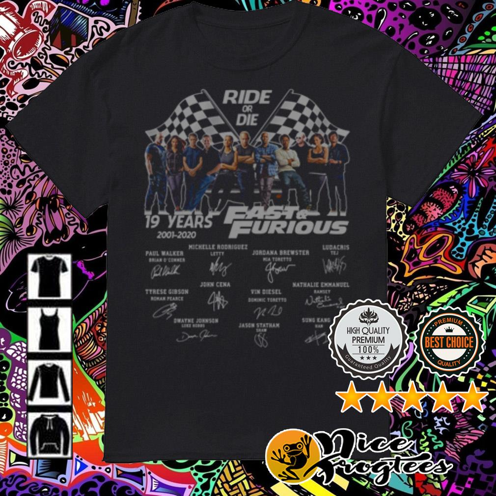 Ride of die 19 Years of Fast and Furious 2001-2020 signatures shirt