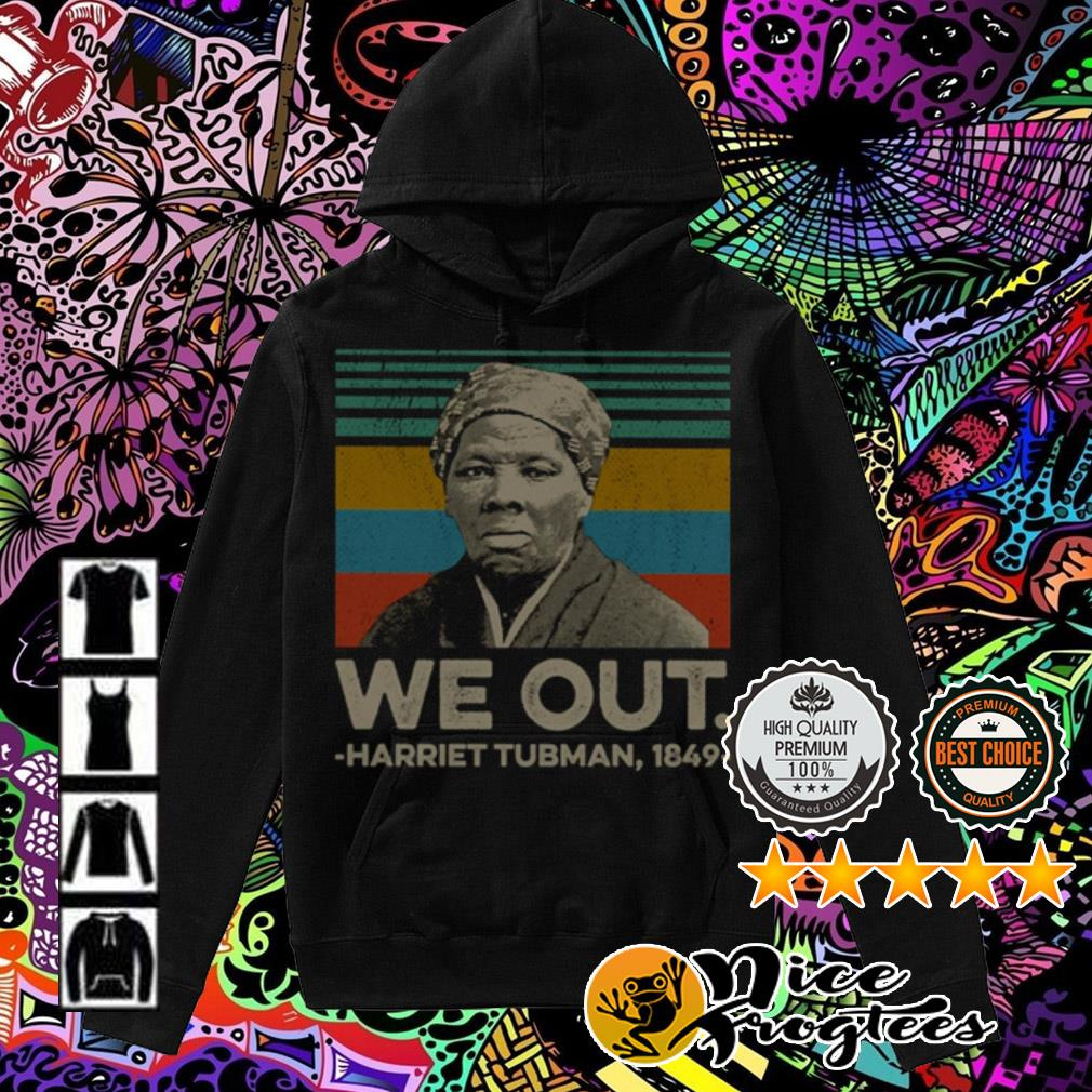 Vintage we out Harriet Tubman 1849 Hoodie