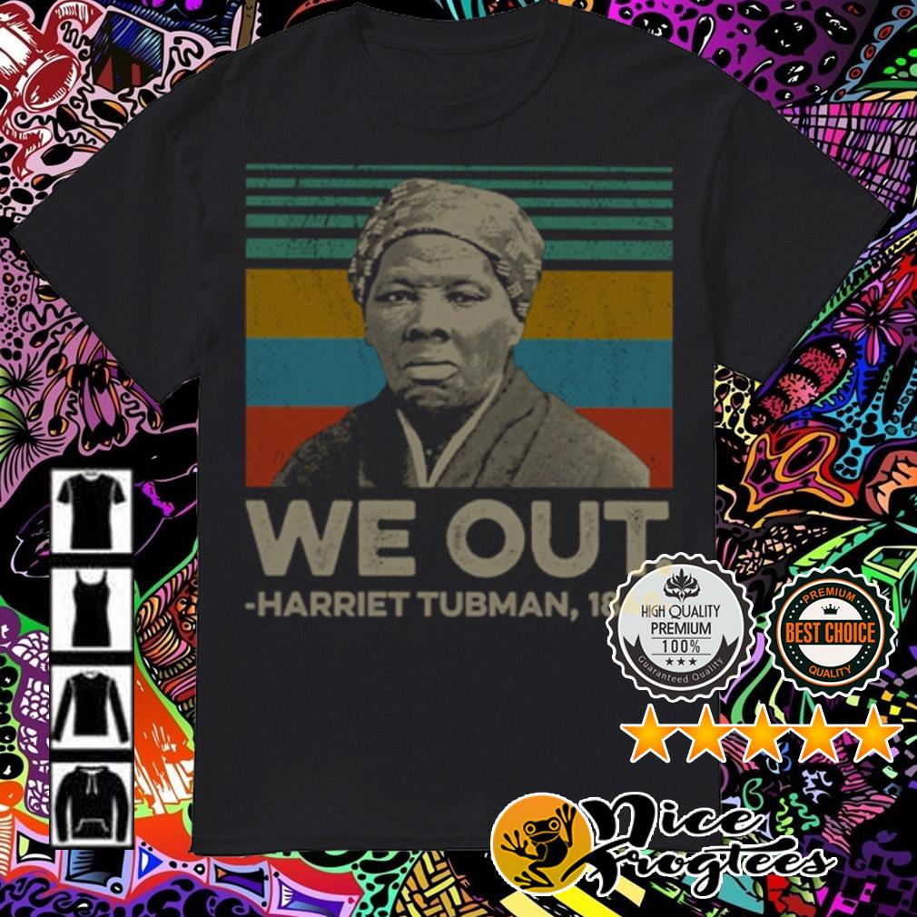 Vintage we out Harriet Tubman 1849 shirt
