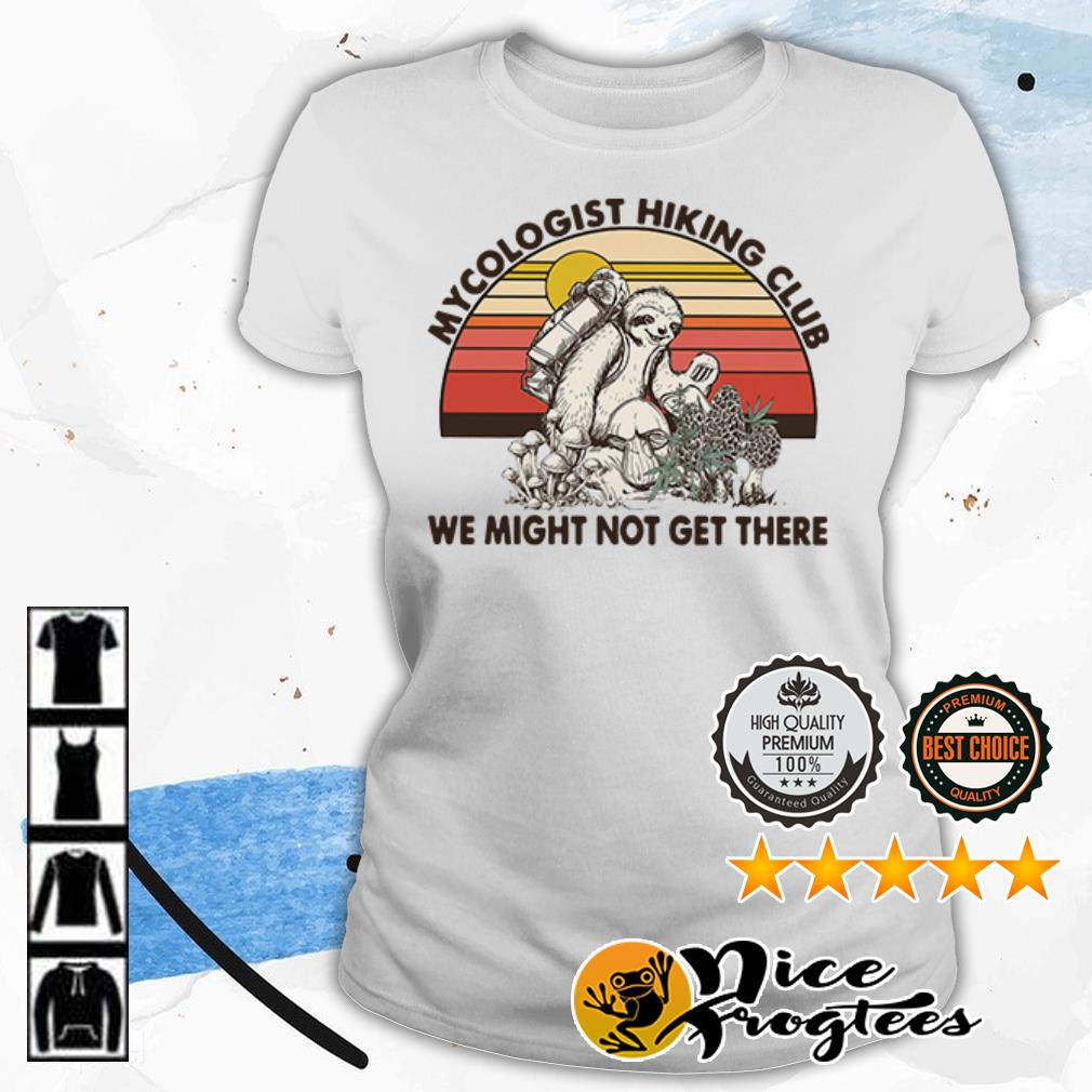 Sloth mycologist hiking club we might not get their vintage shirt