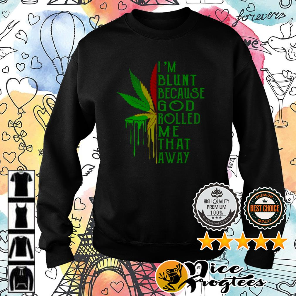 Weed Irish I'm blunt because God rolled me that away shirt