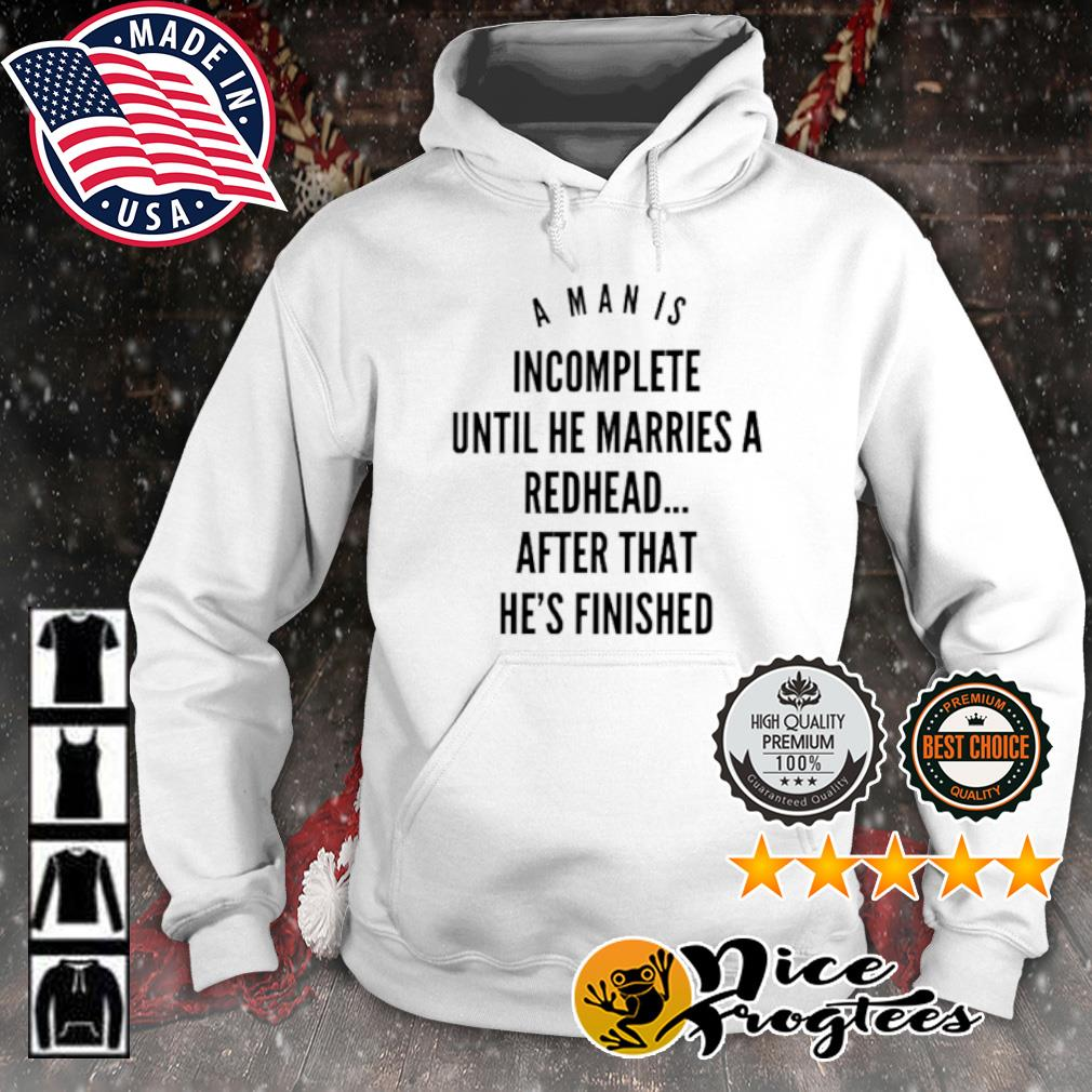 A man is incomplete until he marries a redhead s hoodie