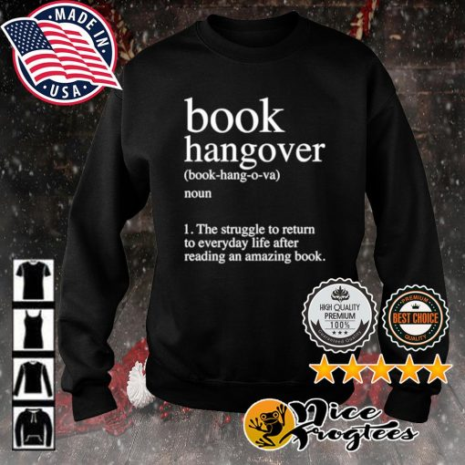 Book Hangover the struggle to return to everyday life after reading an amazing book s sweater