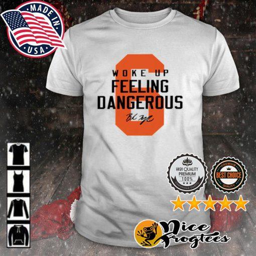 Cleveland Browns 6 Baker Mayfield woke up feeling dangerous shirt