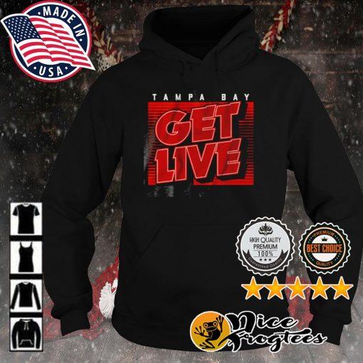 Tampa Bay Get live s hoodie