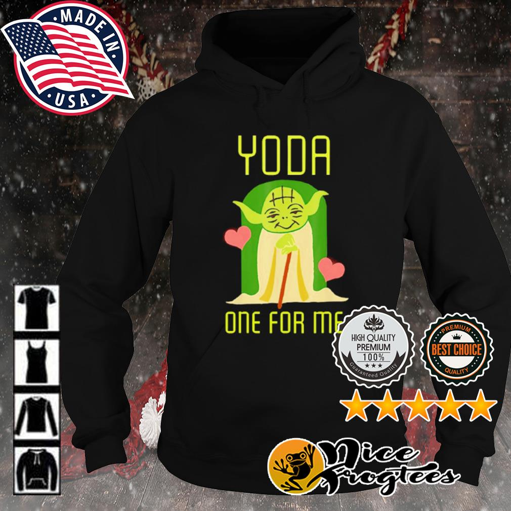 Valentine Yoda one for me s hoodie