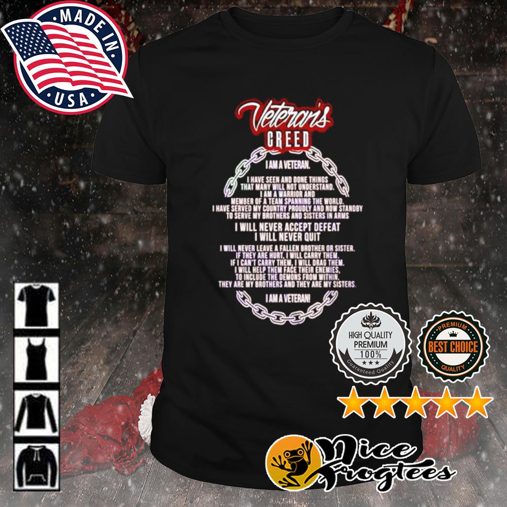 Veteran's greed I am a veteran I have seen and done things that many will not understand shirt
