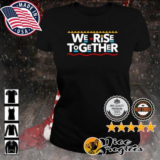 We Rise Together s ladies-tee