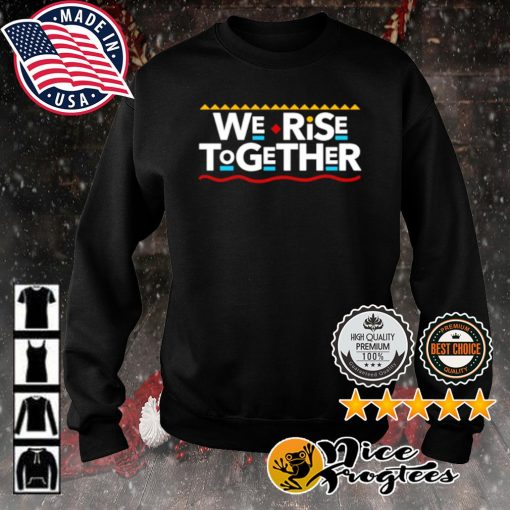 We Rise Together s sweater