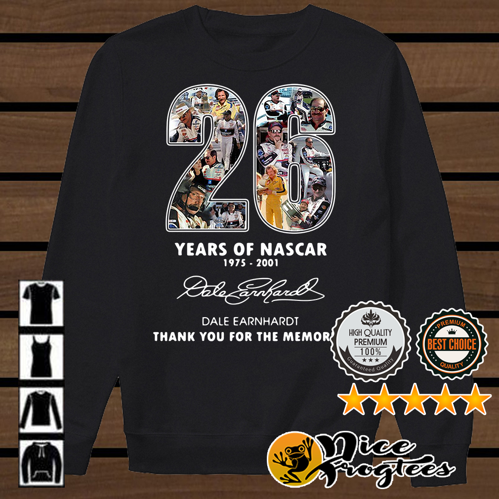 26 years of Nascar 1975 2001 Dale Earnhardt signature thank you for the memories shirt