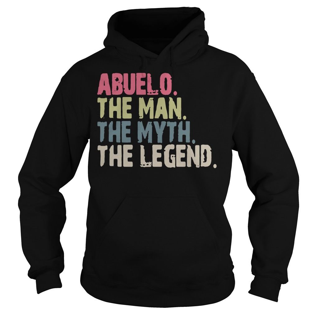 Abuelo the man the myth the legend Hoodie