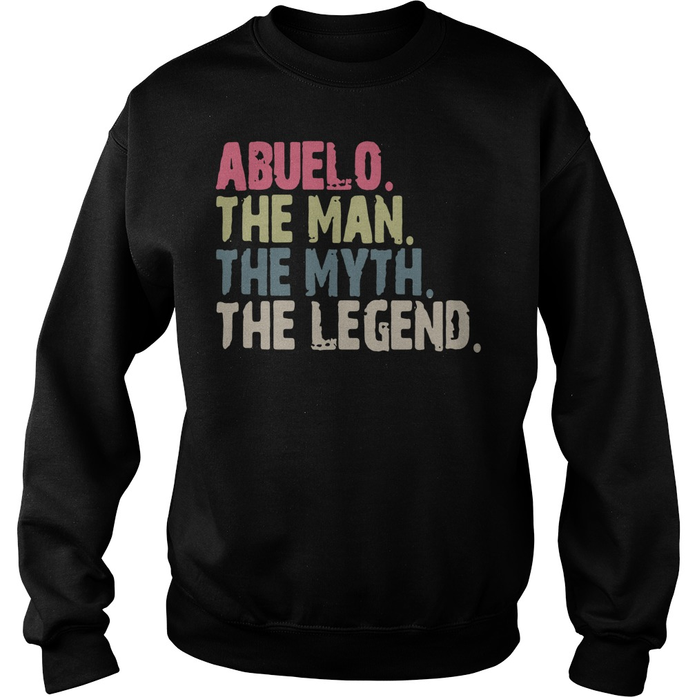 Abuelo the man the myth the legend Sweater
