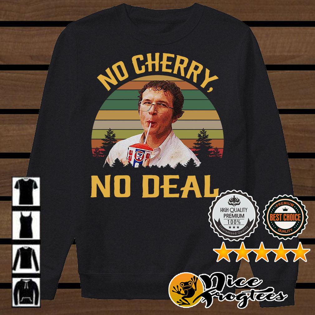 Alexei No cherry no deal vintage shirt