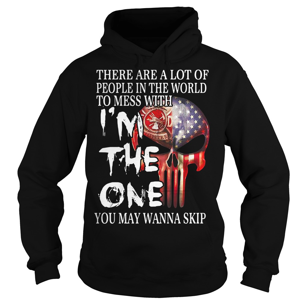 American Firefighter skull there are a lot of people in the world to mess with Hoodie