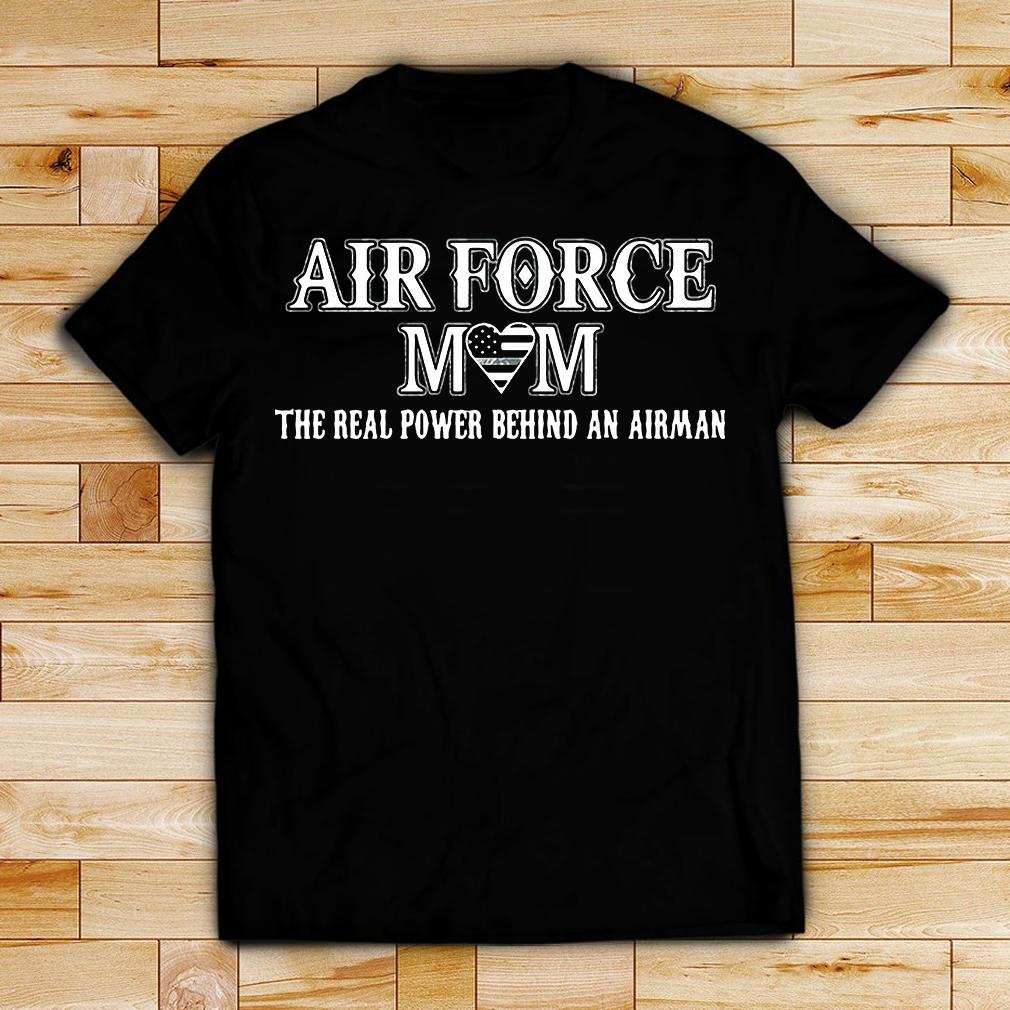 American flag Air Mom the real power behind an Airman shirt