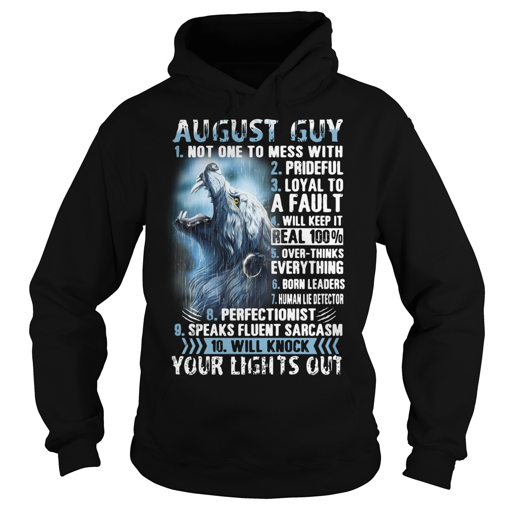 August guy not one to mess with prideful your lights out Hoodie