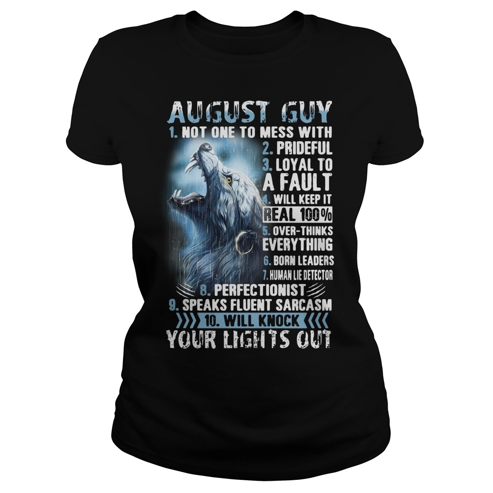 August guy not one to mess with prideful your lights out Ladies tee