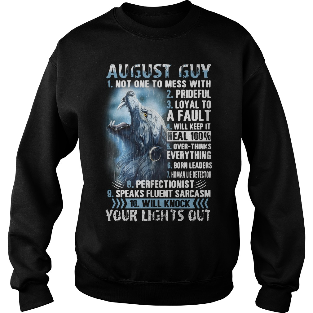 August guy not one to mess with prideful your lights out Sweater
