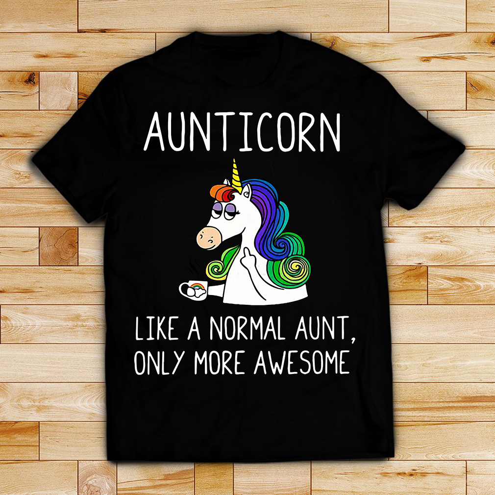 Aunticorn definition meaning like a normal aunt only more awesome shirt