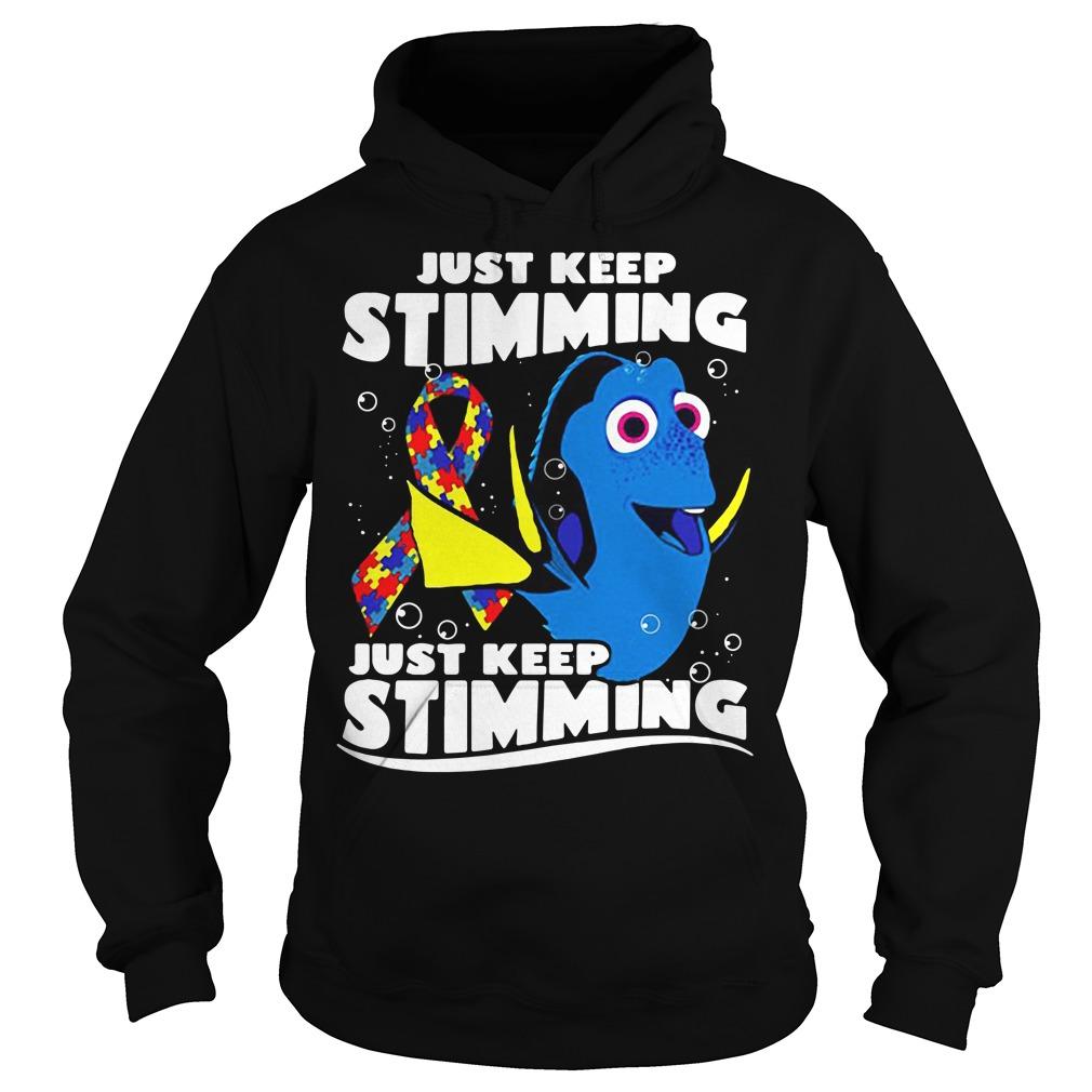 Autism Dory fish just keep stimming just keep stimmings Hoodie