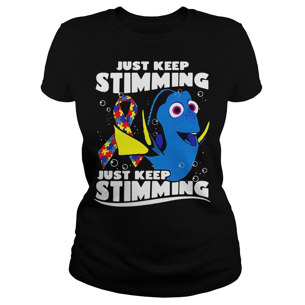 Autism Dory fish just keep stimming just keep stimmings Ladies tee