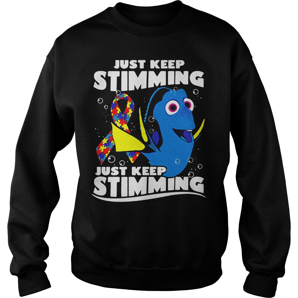 Autism Dory fish just keep stimming just keep stimmings Sweater