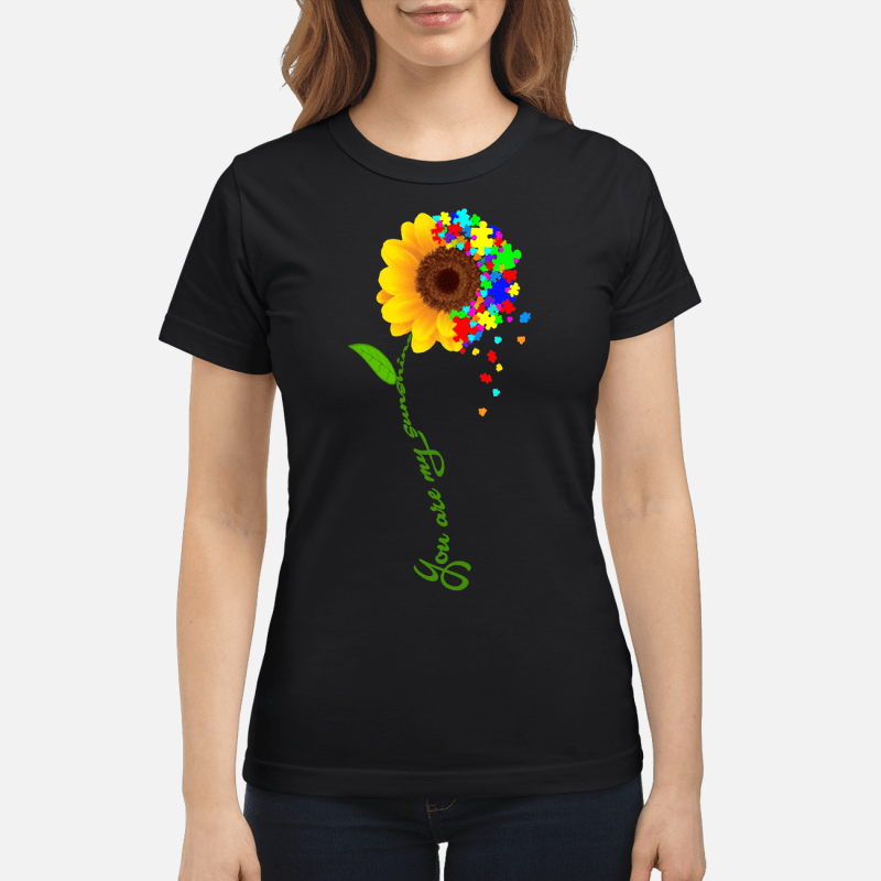 Autism sunflower you are my sunshine Ladies tee