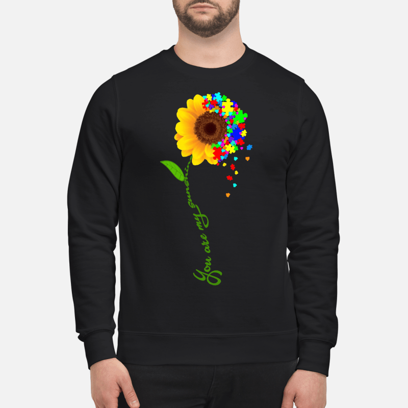 Autism sunflower you are my sunshine Sweater