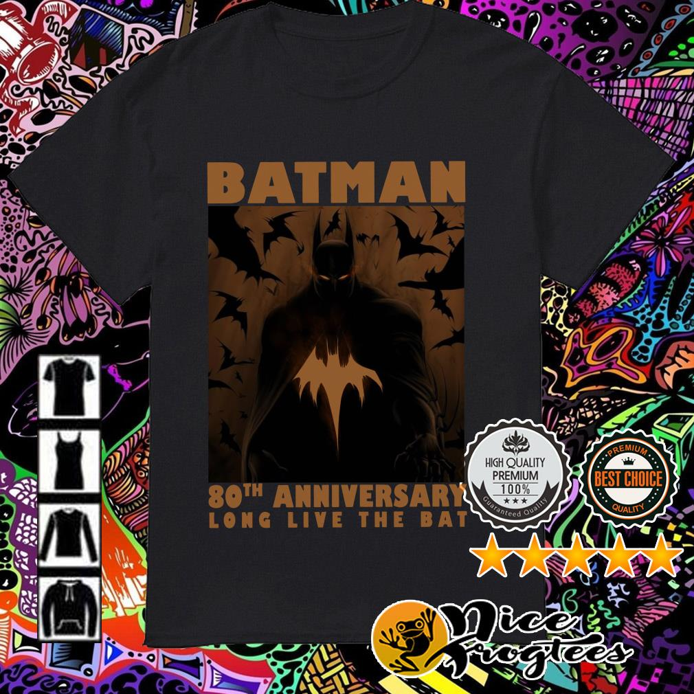 Batman 80th Anniversary long live the bat shirt