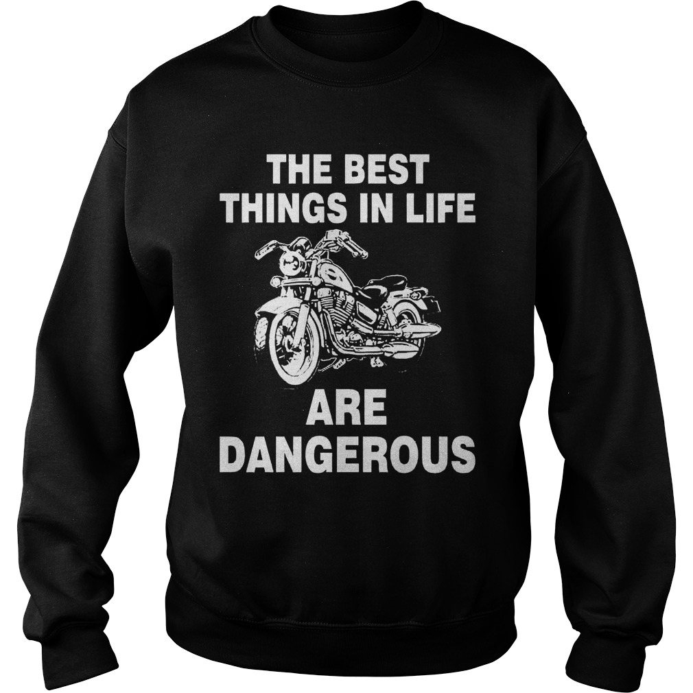 The best things in life are dangerous Sweater