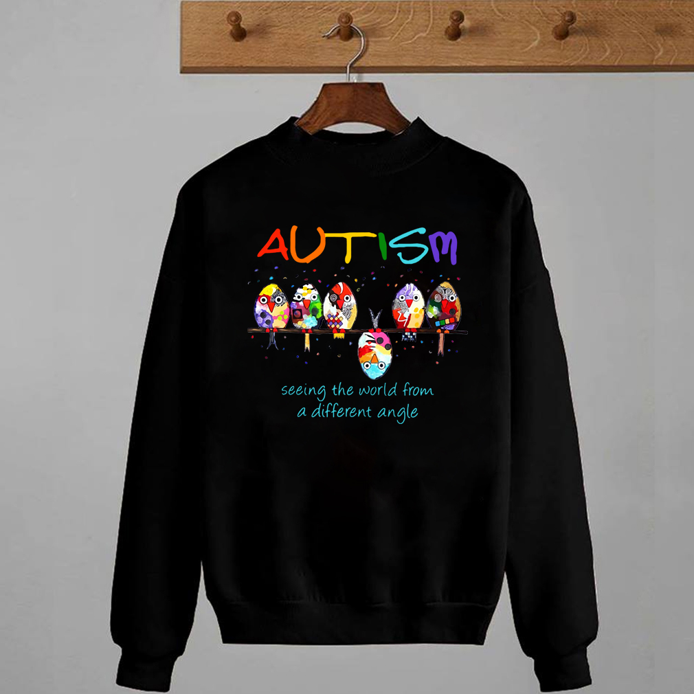 Bird autism seeing the world from a different angle shirt